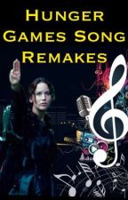Hunger Games Song Remakes by Yes-I-am-Famous
