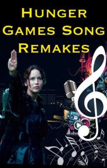 Hunger Games Song Remakes