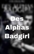 Des Alphas Badgirl by Feuerblne