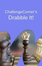 Drabble It! by ChallengeCorner