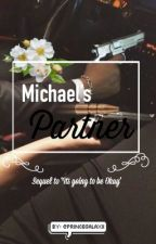 Michael's Partner // Michael x reader (SEQUEL TO 'ITS GOING TO BE OKAY') by PrinceGalaxii