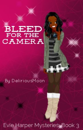 Bleed for the Camera by DeliriousMoon