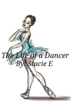 The Life of a Dancer by stacie_e