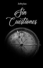 Sin Cuestiones ||Cuestion de Honor T-3||Lason||Zarry||Niam||Wive||Omegaverse|| by JoStylan