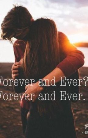 Forever and Ever? Forever and Ever. by KaylaS06