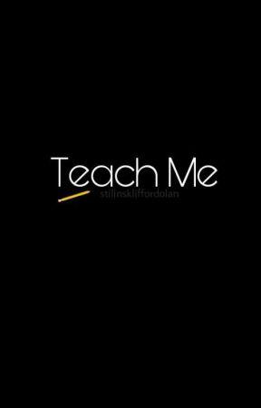 Teach Me || Ethan Dolan - Book One by stilinskliffordolan