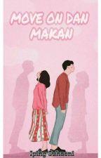 MOVE ON DAN MAKAN by enyagain