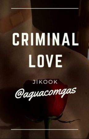 Criminal Love                                    [지국] by bolinholimpinho
