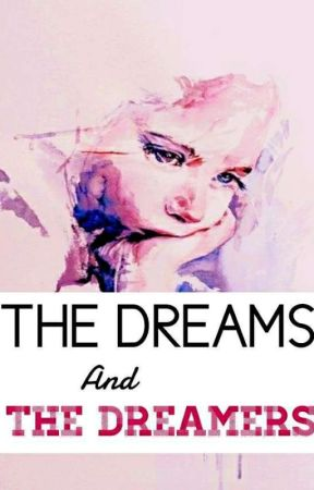 THE DREAMS & THE DREAMERS