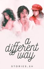 A Different Way (Camila/You) by stories_5H
