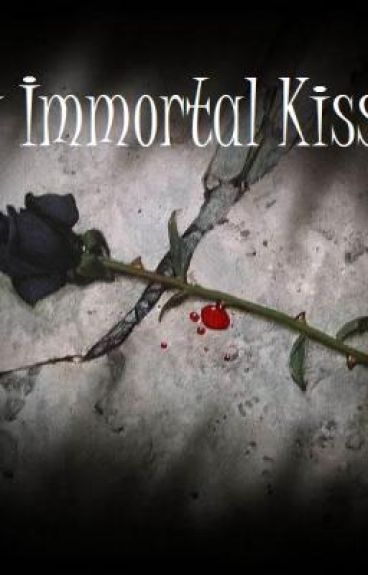 My Immortal Kiss