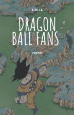 La biblia Dragon Ball Fans. by kichex