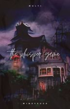 THE WHISPER GAME. [UNDER EDITING] by minsyeuga