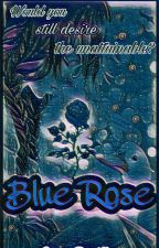 Blue Rose #JFanfic by Camzdeville