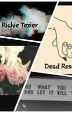 Dead Roses /Richie Tozier/ by WhatTheFlipperton