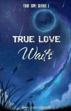 True Love Waits by GandangSora