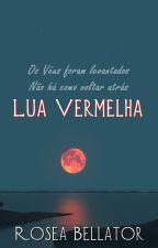 Lua Vermelha by RoseaBellator