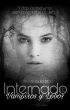 Internado De Vampiros Y Lobos *Terminada* by BeautifulGirlRead