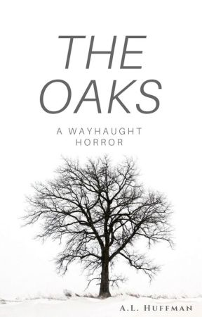 The Oaks (A WayHaught Horror) by supercorp