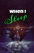 When I Sleep (Under Revision) by gelai_WP