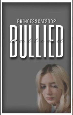 Bullied  by PrincessCat2002