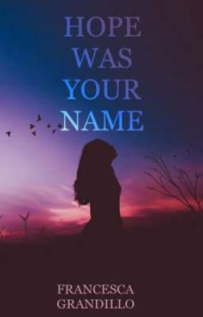 Hope Was Your Name by masheena