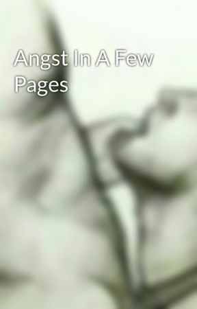 Angst In A Few Pages by JaredRossCollins