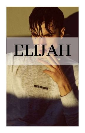 Elijah || Bad Boy Series #1 by LaughToTheEnd