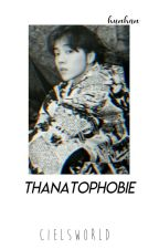 Thanatophobie || Hunhan by cielsworld