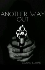 Another Way Out by sycophanticwriter