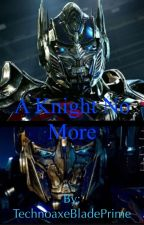 A Knight No More by TechnoaxeBlade
