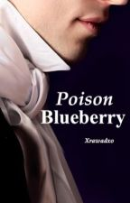 poisoned blueberry - توت مُسمم  by xrawadxo