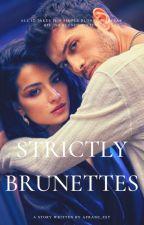 Strictly Brunettes ✔ by afrane_est