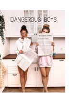 DANGEROUS BOYS by Mery_poppins01