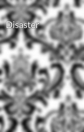 Disaster by SamSorenson