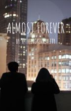 Almost Forever by thebrokenreality