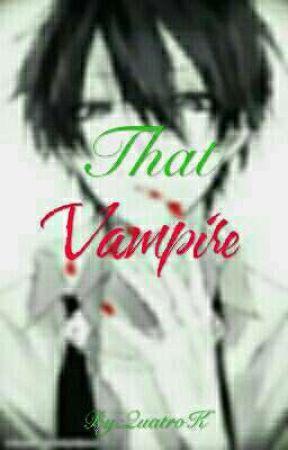 That Vampire by QuatroK