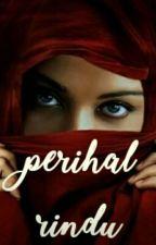 Perihal Rindu by nurrahhmi