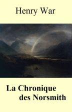 La Chronique des Norsmith by HenryWar