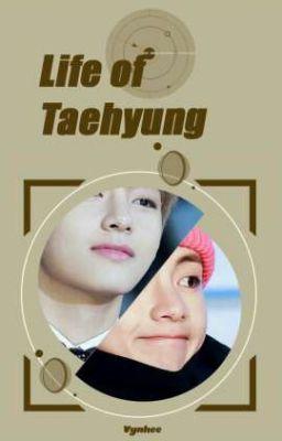 Đọc truyện [Series][AllV] Life Of Taehyung