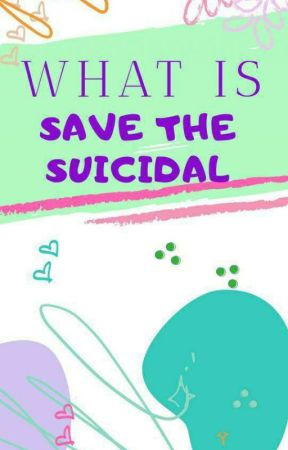 What Is #SaveTheSuicidal?  by SaveTheSuicidal