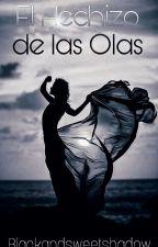 El Hechizo de las Olas © #WWA2018 #WAwards2018 by BlackandSweetShadow