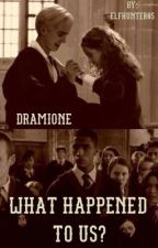 What Happened to Us? //Dramione// by elfhunter05