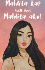 Maldita Ka?, Well Mas Maldita Ako by jTamara_29
