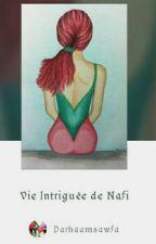 Vie Intriguée de Nafi by Darhaamsawfa