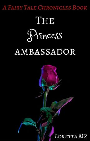 The Princess Ambassador by Lorettamz