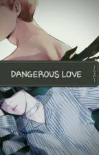 DANGEROUS LOVE by Jimchimol