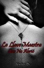 La Llave Maestra Que No Abrió  [Warriors Awards 2016] by 00Inspiration00