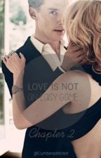 Love is not an easy game 2 by cumberaddicted_