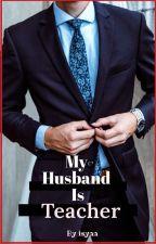 Cikgu ku husband ku by key-boom